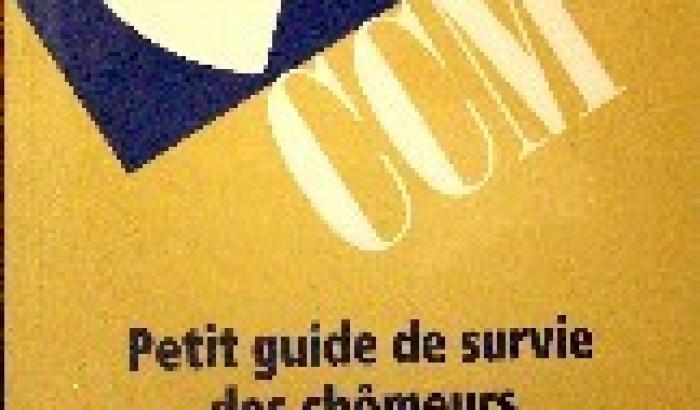 Le Comité Chômage de Montréal vient de publier l'édition 2003 du...Petit guide de survie des chômeurs et chômeuses