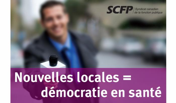 Campagne «Les nouvelles locales: un service essentiel» du CPSC-SCFPNouvelles locales = démocratie en santé