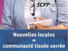 <span class=&#039;surtitre&#039;>Campagne «Les nouvelles locales: un service essentiel» du CPSC-SCFP</span><br/>Nouvelles locales = communauté tissée serrée